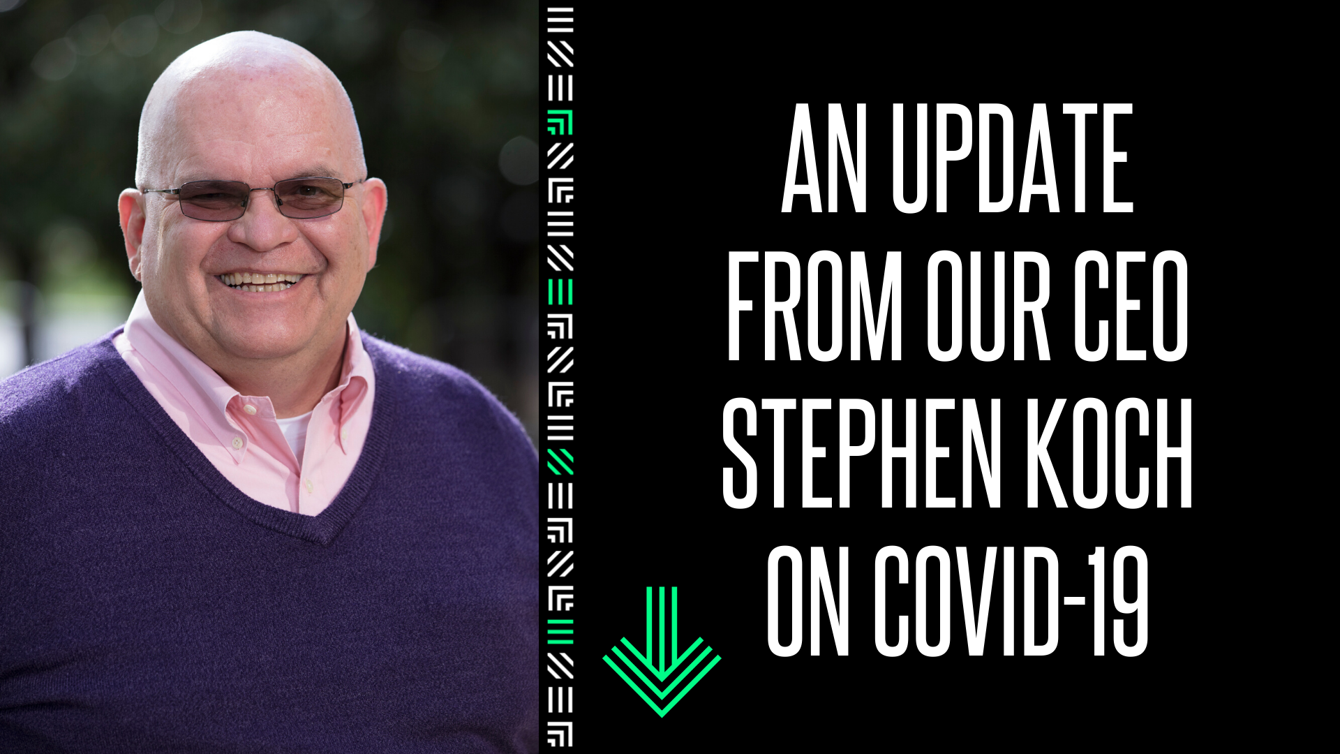 Update from CEO Stephen Koch about COVID-19
